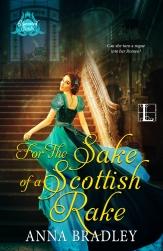 For the Sake of a Scottish Rake by Anna Bradley